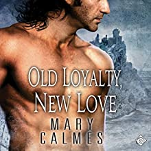 Old Loyalty, New Love (       UNABRIDGED) by Mary Calmes Narrated by Tristan James