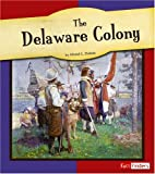 img - for The Delaware Colony (Fact Finders: American Colonies) book / textbook / text book