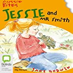 Aussie Bites: Jessie and Mr. Smith | Jane Godwin