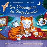 Say Goodnight to the Sleepy Animals! Ian Whybrow