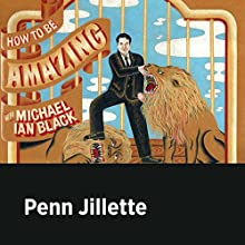 Penn Jillette Miscellaneous Auteur(s) : Michael Ian Black, Penn Jillette