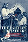 img - for The Faith of Our Fathers: A Plain Exposition and Vindication of the Church Founded by Our Lord Jesus Christ book / textbook / text book