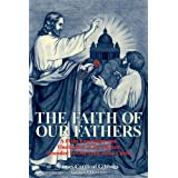 Faith of Our Fathers: Being a Plain Exposition and Vindication of the Church Founded by Our Lord Jesus Christby James Gibbons