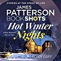 Hot Winter Nights: BookShots Audiobook by Codi Gary, James Patterson Narrated by Jay Snyder