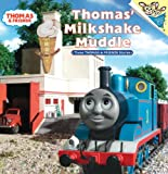Thomas' Milkshake Muddle (Thomas & Friends) (Pictureback(R))