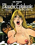 img - for Blanche Epiphanie, Int  grale Tome 2 (French Edition) book / textbook / text book