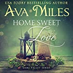 Home Sweet Love: Dare Valley, Book 10 | Ava Miles