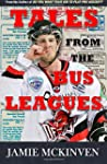 Tales from the Bus Leagues: 100 Wild...