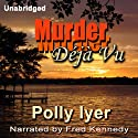 Murder Deja Vu (       UNABRIDGED) by Polly Iyer Narrated by Fred Kennedy