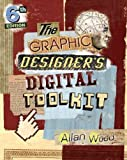 9781133602699: The Graphic Designer's Digital Toolkit: A Project-Based Introduction to Adobe Photoshop CS5, Illustrator CS5 & InDesign CS5 5th (fifth) Edition by Wood, Allan [2010]