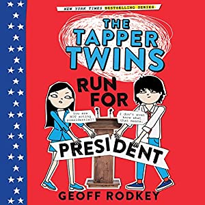 The Tapper Twins Run for President Audiobook