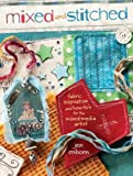 Mixed and Stitched: Fabric Inspiration & How-To's for the Mixed Media Artist