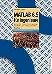 MATLAB 6.5 f�r Ingenieure: Grundlagen...