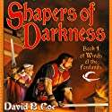 Shapers of Darkness: Winds of the Forelands, Book 4 (       UNABRIDGED) by David B. Coe Narrated by Alpha Trivette