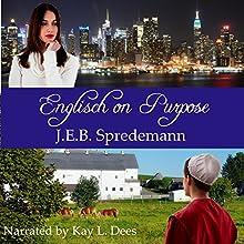 Englisch on Purpose: A Prequel to Amish by Accident | Livre audio Auteur(s) : J.E.B. Spredemann Narrateur(s) : Kay L. Dees