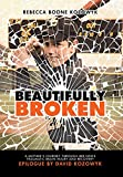 img - for Beautifully Broken: A Mother's Journey Through Her Son's Traumatic Brain Injury and Recovery book / textbook / text book