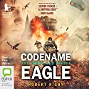 Codename Eagle: Paul Hansen, Book 2 Audiobook by Robert Rigby Narrated by Piers Wehner