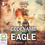 Codename Eagle: Paul Hansen, Book 2 | Robert Rigby