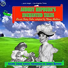 Audrey Hepburn's Enchanted Tales (       UNABRIDGED) by Mary Sheldon Narrated by Audrey Hepburn