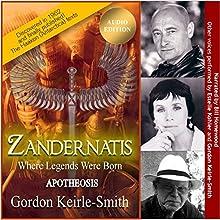 Zandernatis: Apotheosis: Where Legends Were Born, Book 3 Audiobook by Gordon Keirle-Smith Narrated by Bill Homewood, Estelle Kohler, Goeirle-Smithrdon K