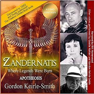 Zandernatis: Apotheosis: Where Legends Were Born, Book 3 Hörbuch von Gordon Keirle-Smith Gesprochen von: Bill Homewood, Estelle Kohler, Goeirle-Smithrdon K