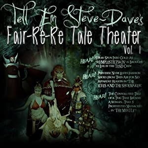 Tell Em Steve Dave Fair-re-re Tale Theater Performance