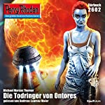 Die Todringer von Orontes (Perry Rhodan 2602)   Michael Marcus Thurner