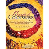 Beaded Colorways: Freeform Beadweaving Projects and Palettesby Beverly Gilbert