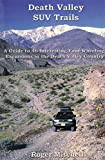 img - for Death Valley SUV trails: A guide to 46 four-wheeling excursions in the backcountry in and around Death Valley National Park (Great Basin SUV trail series) book / textbook / text book
