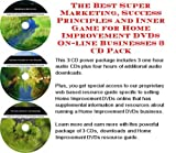 img - for The Best Super Marketing, Success Principles and Inner Game for Home Improvement DVDs On-line Businesses 3 CD Pack book / textbook / text book