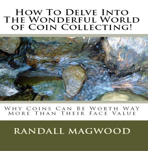 How To Delve Into The Wonderful World of Coin Collecting! Why Coins Can Be Worth WAY More Than Their Face Value - AUDIOBOOK