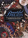 img - for Beautiful Beads/How to Create Beautiful, Original Gifts and Jewelry for Every Occasion by Alexandra Kidd (1994-08-02) book / textbook / text book