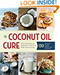 The Coconut Oil Cure: Essential Recip...