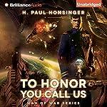To Honor You Call Us: Man of War, Book 1 | H. Paul Honsinger