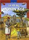 La vie au Moyen Age par Laurendon