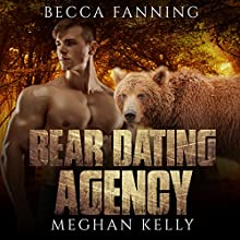 Bear Dating Agency: Bear Shifter Dating Agency Romance Audiobook by Becca Fanning Narrated by Meghan Kelly