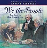 We the People: The Story of Our Constitution (1442444223) by Cheney, Lynne