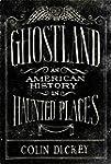 Ghostland: An American History in Hau...