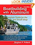 Boatbuilding with Aluminum: A Complet...