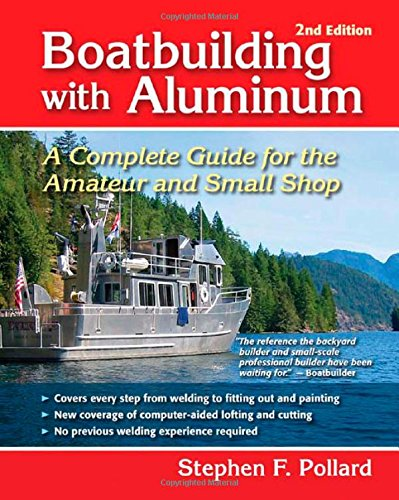 Boatbuilding With Aluminum: A Complete Guide For The Amateur And Small Shop back-590168