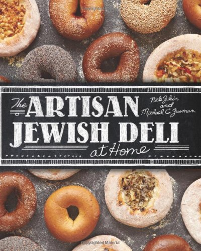 The Artisan Jewish Deli at Home by Nick Zukin, Michael Zusman