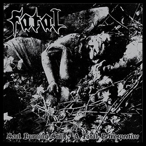 Fatal - Soul Burning Still: A Fatal Retrospective (2PC)