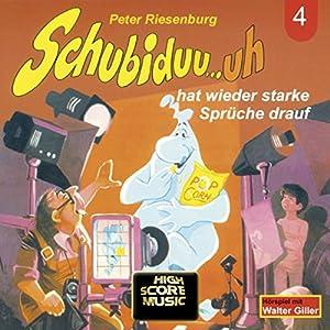 Schubiduu...uh - hat wieder starke Sprüche drauf (Schubiduu...uh 4) Hörspiel