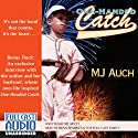 One-Handed Catch (       UNABRIDGED) by M. J. Auch Narrated by Ryan Sparkes