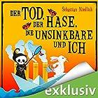 Der Tod, der Hase, die Unsinkbare und ich Hörbuch von Sebastian Niedlich Gesprochen von: Matthias Keller