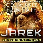 Jarek: Dragons of Preor, Book 1 | Celia Kyle