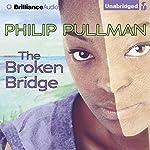 The Broken Bridge | Philip Pullman