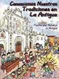 Fiestas and Holidays in Antigua/Conozcamos Nuestras Tradiciones en La Antigua