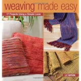 Weaving Made Easy: 17 Projects Using a Simple Loom ~ Liz Gipson