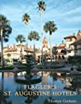 Flagler's St Augustine Hotels: The Po...